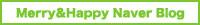 Merry&Happy Naverblog